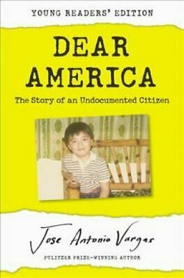 Dear America: Young Readers' Edition The Story of an Undocumented Jose Vargas