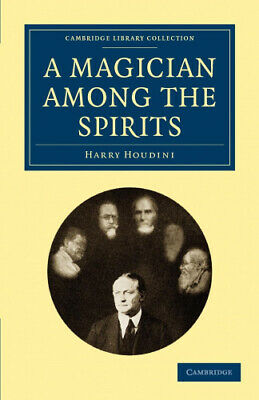 A Magician Among the Spirits (Cambridge Library Collection - Spiritualism and