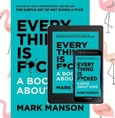 Everything Is Fcked f fucked: A Book About Hope by Mark Manson, PDF Format only