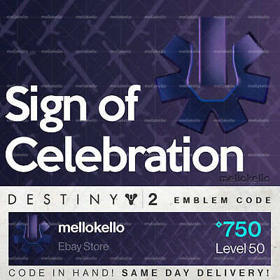 Destiny 2 Sign of Celebration emblem IN HAND!! SAME DAY DELIVERY!!!