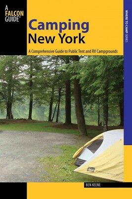 Camping New York : A Comprehensive Guide to Public Tent and RV Campgrounds, P...