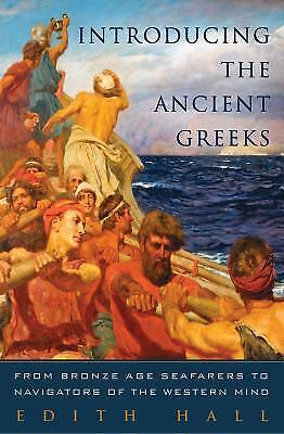 Introducing the Ancient Greeks : From Bronze Age Seafarers to...  (ExLib)