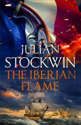 The Iberian Flame: Thomas Kydd 20 (Thomas Kydd) by Julian Stockwin.