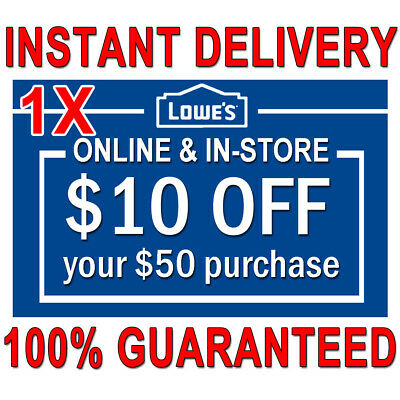 1X (ONE) $10 OFF $50 LOWES PRINTABLE Coupons1 - In store/online FAST Delivery