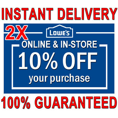 2X (TWO) 10% OFF LOWES PRINTABLE Coupons2 - Lowes In store/online FAST Delivery