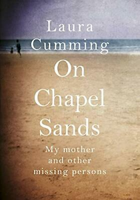 On Chapel Sands: My mother and other missing  by Laura Cumming New Hardback Book