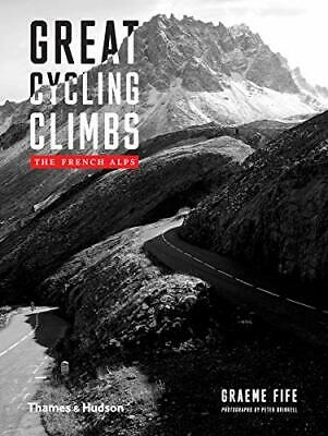 Great Cycling Climbs: The French Alps New Hardcover Book