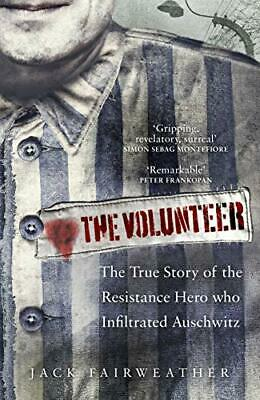 The Volunteer: The True Story of the Resistance Hero who Infi New Hardcover Book