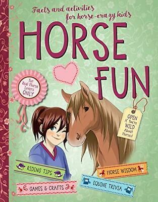 Horse Fun: Facts and Activities for Horse-Crazy Kids New Hardcover Book