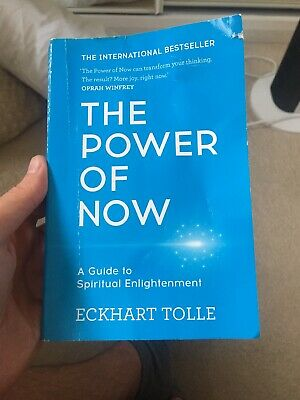 The Power of Now: A Guide to Spiritual Enlightenment by Eckhart Tolle...