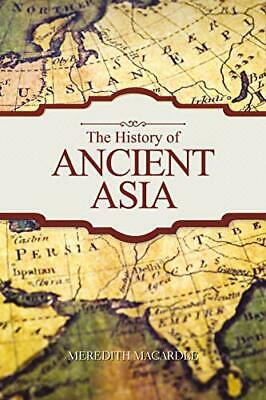 The History of Ancient Asia New Paperback Book
