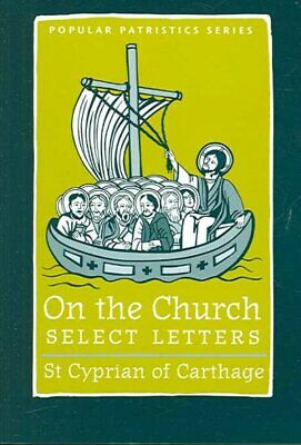 On the Church : Select Letters, Paperback by Cyprian; Brent, Allen, ISBN-13 9...