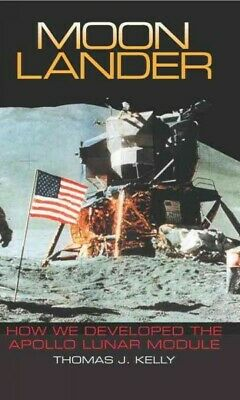 Moon Lander : How We Developed the Apollo Lunar Module, Paperback by Kelly, T...