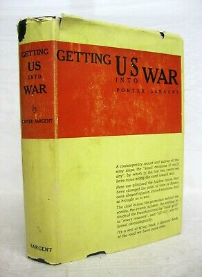Getting US Into War by Porter Sargent SIGNED Second Printing 1941