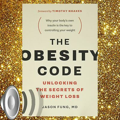 The Obesity Code: Unlocking the Secrets of Weight By Dr Jason Fung (Audiobook)