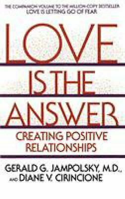 Love Is the Answer : Creating Postive Relationships