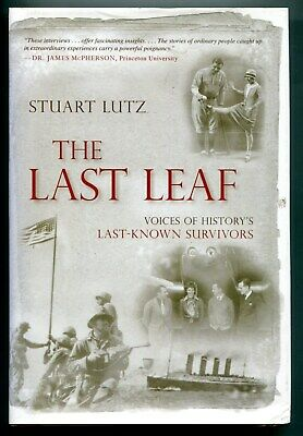 The Last Leaf, Voices of History's Last Know Survivors by Stuart Lutz (signed)