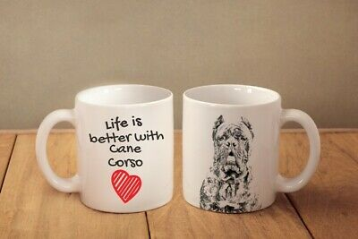 Cane Corso Ceramic Mug Cup Life is Better with Dog High Quality Graphics UK