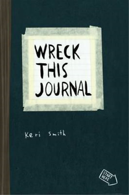 Wreck This Journal: To Create is to Destroy, Keri Smith, Used; Good Book