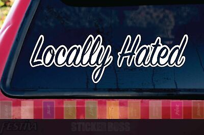 Locally Hated sticker JDM Low honda illest decal stance race slammed Many Colors