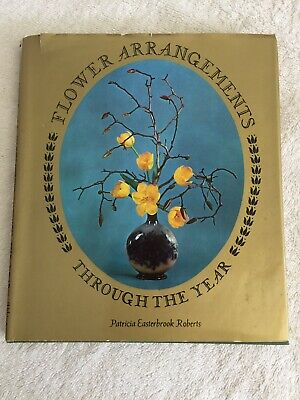 Flower Arrangements Through The Year-Patricia Easterbrook Roberts-1963-Hardback