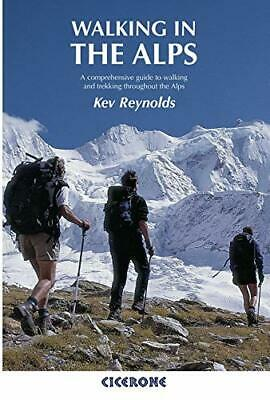 Walking in the Alps: A Comprehensive Guide to Walking and Tre New Paperback Book