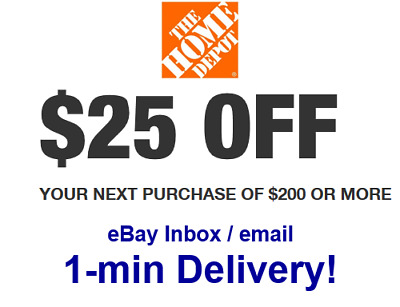 Home Depot $25 OFF $200 Promo.1Coupon In-store Only - sent in 1 min!