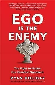 Ego Is the Enemy : The Fight to Master Our Greatest Opponent, Paperback by Ho...