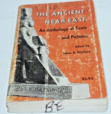The Ancient Near East: An Anthology Of Texts And Pictures, James B. Pritchard