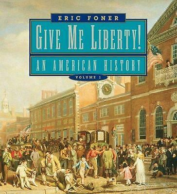Give Me Liberty! Seagull Edition : An American History by Eric Foner