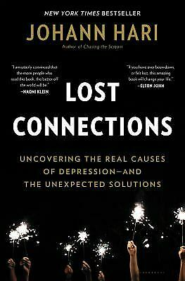 Lost Connections : Uncovering the Real Causes of Depression - and...  (NoDust)