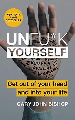 Unfuck Yourself : Get Out of Your Head a.. by Gary John Bishop PDF ePUB #1 Fast