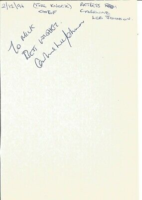 Caroline Lee-Johnson signed dedicated piece approx 4 x 6 inches, actress E1263