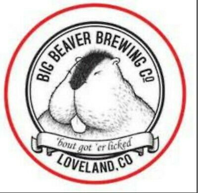 Big Beaver Brewing Company Sticker decal craft Brewery Micro Loveland Colorado
