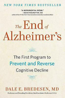 The End of Alzheimer's : The First Program to Prevent and Reverse...  (ExLib)