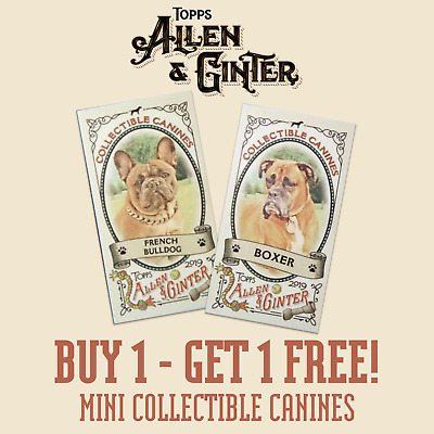 2019 Topps Allen & Ginter COLLECTIBLE CANINES MINI INSERT - BUY 1 GET 1 FREE!