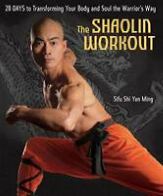The Shaolin Workout : 28 Days to Transforming Your Body and Soul...  (NoDust)