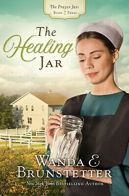 The Healing Jar (The Prayer Jars) Amish Romance  Wanda E. Brunstetter Paperback