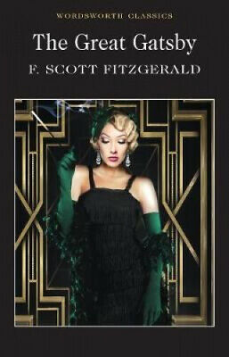 The Great Gatsby (Wordsworth Classics) by F. Scott Fitzgerald.