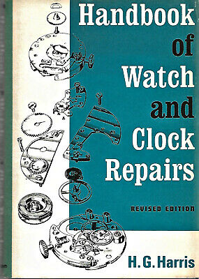 HANDBOOK OF WATCH AND CLOCK REPAIRS-Harris/Horology/HB/DJ/Illustrated/Free Ship