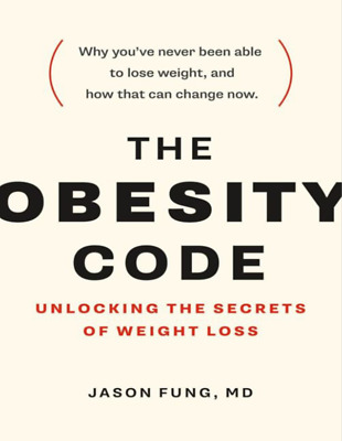 The Obesity Code Unlocking the by Jason Fung (PDF)