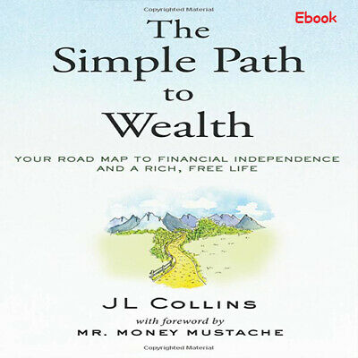 🅿🅳🅵 The Simple Path to Wealth: Your road map to financial independence & rich