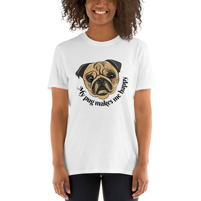 My Dog Makes Me Happy You? Not So Much. Pet Lover Dogs Tshirt Womans AG95