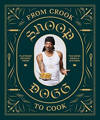 From Crook to Cook: Platinum Recipes from Tha Boss Dogg's New Hardcover Book
