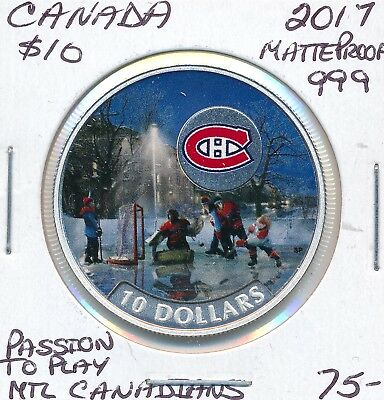 Canada 10 Dollars  2017 Passion To Play Mtl Canadians  .999  Fine Silver - Proof