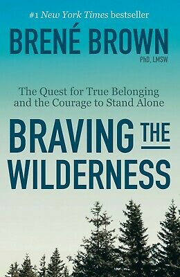 Braving the Wilderness The Quest for True Brené Brown Paperback August 27, 2019