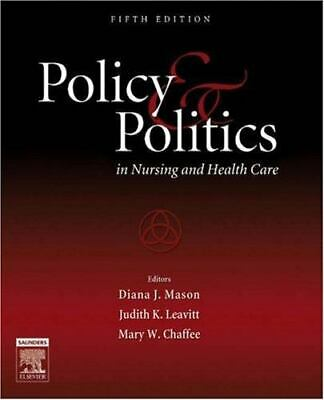 Policy and Politics in Nursing and Health Care by Mary W. Chaffee, Judith K. Le…