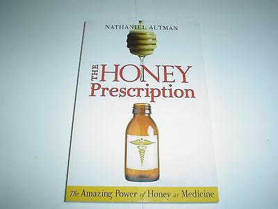 The Honey Prescription : The Amazing Power of Honey As Medicine Paperback New