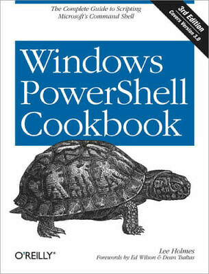 Windows PowerShell Cookbook, 3rd Edition, Book by O'Reilly {p.d.f}