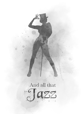 Gift ART PRINT Chicago Quote B /& W Broadway West End All that Jazz Musical